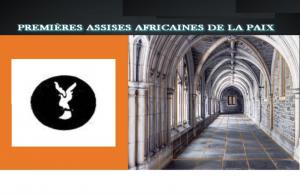 """La République togolaise abritera les """"Deuxièmes Assises Africaines de la Paix"""""""