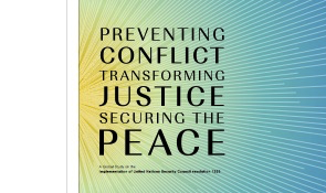 Preventing conflict – Transforming justice – Securing the Peace