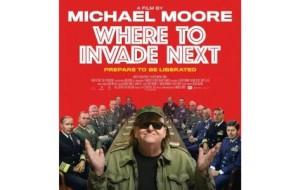"Documentary Review: ""Where to Invade Next"" by Michael Moore"