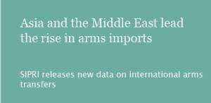 Asia and the Middle East lead rise in arms imports; the United States and Russia remain largest arms exporters, says SIPRI
