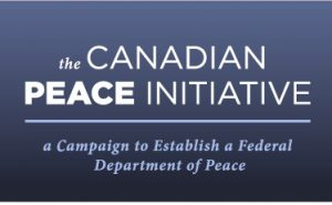 Let's mark Canada's 150th birthday by establishing a Department of Peace