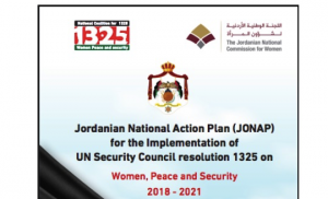 Jordanian National Action Plan for the Implementation of UN Security Council resolution 1325 on Women, Peace and Security 2018 – 2021
