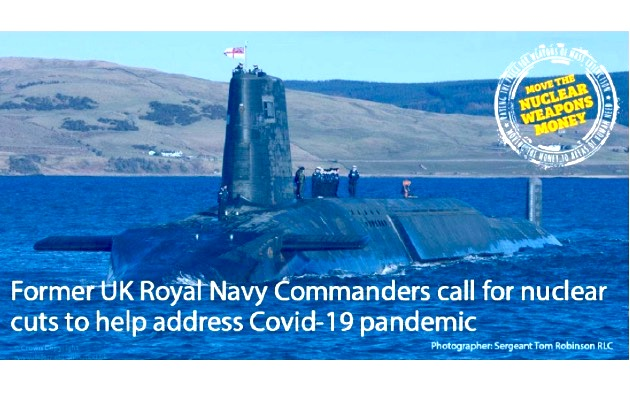 Former UK Royal Navy Commanders call for nuclear cuts to help address Covid-19 pandemic