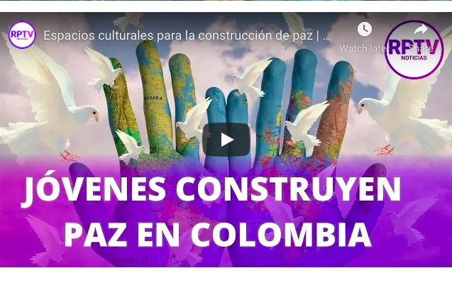 Colombia: Cultural spaces for the construction of peace