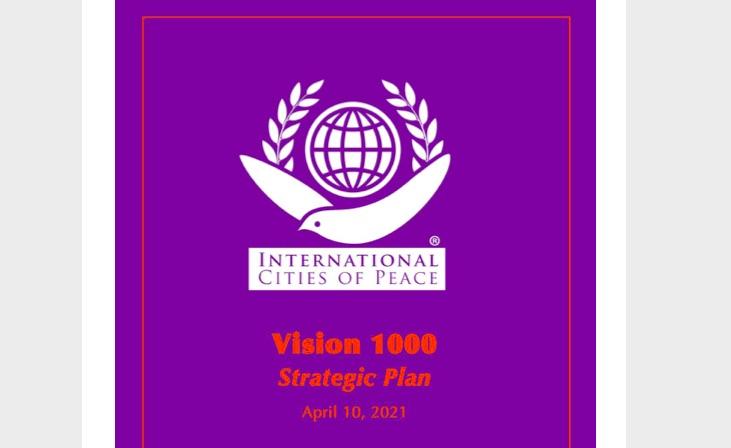 International Cities Of Peace : Vision 1000 -- Strategic Plan