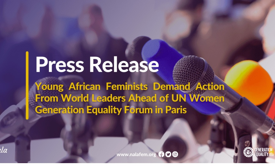 Young African Feminists Demand Action From World Leaders Ahead of UN Women Generation Equality Forum in Paris