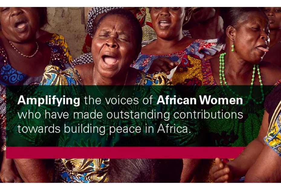 A reflection contributions by African women to peace and security agenda in the continent