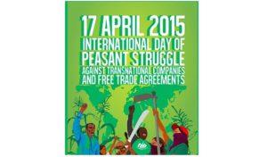 17 de abril: El Campesinado de todo el mundo se moviliza para luchar contra los acuerdos de libre comercio y defender la soberanía alimentaria