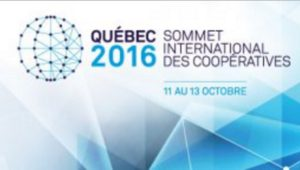 Quebec: Cumbre Internacional de Cooperativas: El papel significativo de las cooperativas y mutuales en el desarrollo económico sostenible