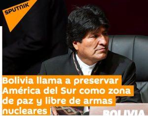 Bolivia llama a preservar América del Sur como zona de paz y libre de armas nucleares